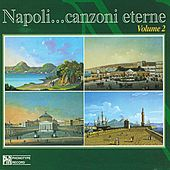 Napoli... canzoni eterne, Vol. 2 by Various Artists