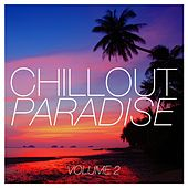 Chillout Paradise, Vol. 2 by Various Artists