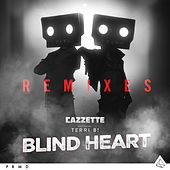 Blind Heart Remixes by Cazzette