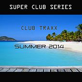 Club Traxx Summer 2014 - EP by Various Artists