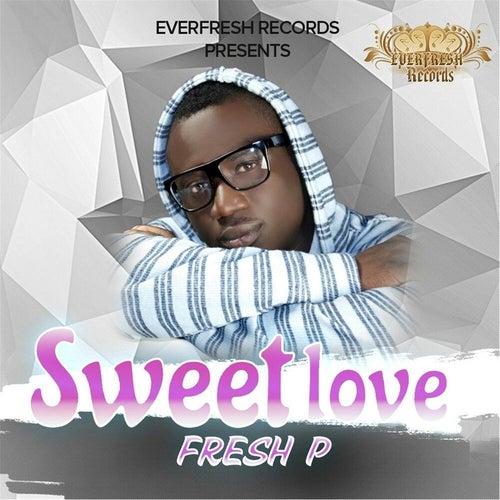 Sweet Love by Fresh P