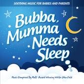 Bubba, Mumma Needs Sleep by John Field