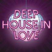 Deep House in Love by Various Artists