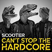Can't Stop the Hardcore by Scooter
