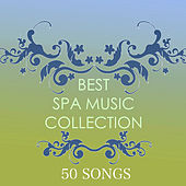 Best Spa Music Collection - 50 Dream Spa Sounds for Relaxation by Spa Music Collection