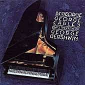 By George: The Music Of George Gershwin by George Cables