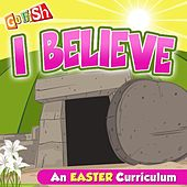 I Believe (An Easter Curriculum) by Go Fish