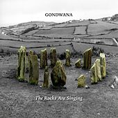 The Rocks Are Singing by Gondwana
