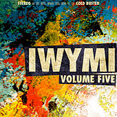 IWYMI Volume Five by Various Artists