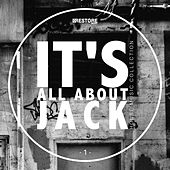 It's All About Jack - House Music Collection, Vol. 1 by Various Artists