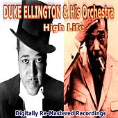 Duke Ellington & His Orchestra: High Life by Duke Ellington