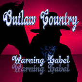 Outlaw Country Warning Label by Various Artists