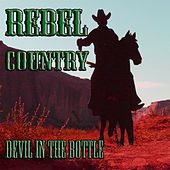 Rebel Country Devil in the Bottle by Various Artists