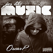 Jus Like Music by Oscar P