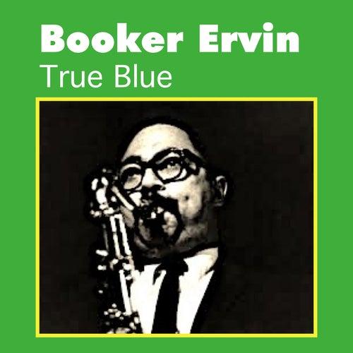 True Blue by Booker Ervin
