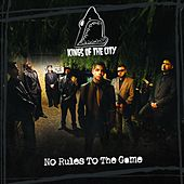 No Rules to the Game by Kings Of The City