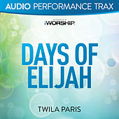 Days of Elijah (Audio Performance Trax) by Twila Paris