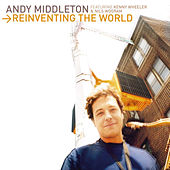 Reinventing The World by Andy Middleton