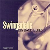Big Band Blues by Swingadelic