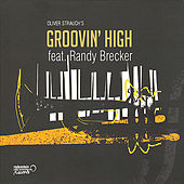 Oliver Strauch's Groovin' High Feat. Randy Brecker by Oliver Strauch