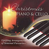 Christmas Piano & Cello - Uplifting Arrangements Of Seasonal Favourites by Various Artists
