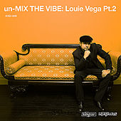 Un-Mix the Vibe: Louie Vega Part 2 by Various Artists