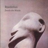 Durch die Wüste by Roedelius