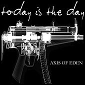 Axis of Eden by Today Is the Day