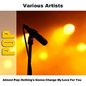 Almost Pop: Nothing's Gonna Change My Love For You by Studio Group