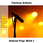 Almost Pop: Wish I by Studio Group