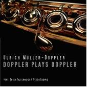 Doppler Plays Doppler Vol.1 by Ulrich Müller Doppler