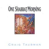 One Shabbat Morning by Craig Taubman