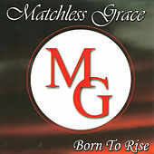 Born to Rise by Matchless Grace