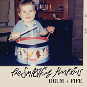 Drum + Fife by Smashing Pumpkins