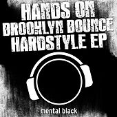 Hands On Brooklyn Bounce Hardstyle by Brooklyn Bounce