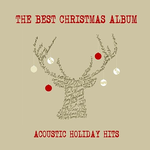 The Best Christmas Album (Acoustic Holiday Hits) by The Christmas All Stars