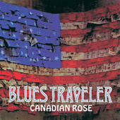 Canadian Rose by Blues Traveler