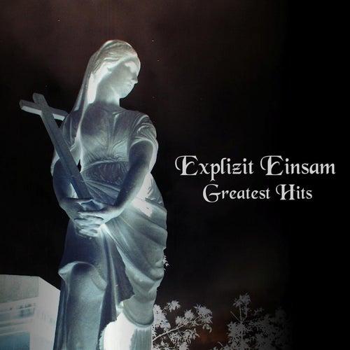 Greatest Hits by Explizit Einsam