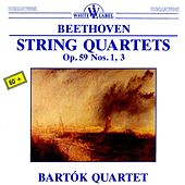 Beethoven: String Quartets Op. 59 Nos. 1, 3 by Bartok Quartet
