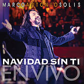 Navidad Sin Ti (Live) - Single by Marco Antonio Solis