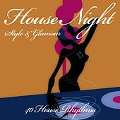 House Night (Style & Glamour) by Various Artists
