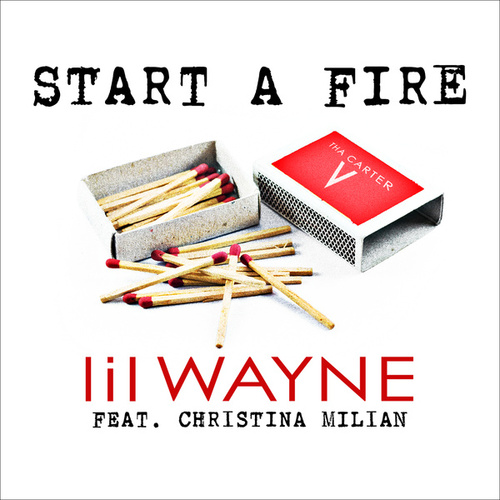Start A Fire by Lil Wayne