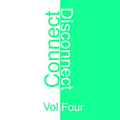 Connect - Disconnect, Vol. 4 by Various Artists