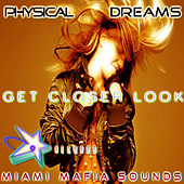Get Closer Look by Physical Dreams