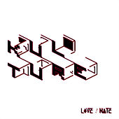 Love / Hate - Single by Kulture