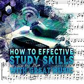 How to Effective Study Skills with Great Music – Classical Music for Concentration, Sounds for Brain Exercises, Creative Thinking and Focus, Mental Inspiration with Classics by Study Skills Music Academy