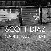 Cant Take It by Scott Diaz