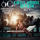 A Chill House Affair, Vol. 1 (60 Fantastic Summer Tunes) by Various Artists