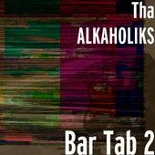Bar Tab 2 by Tha Alkaholiks