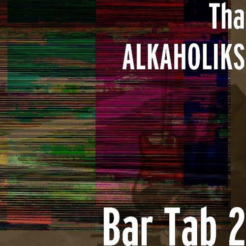 Bar Tab 2 von Tha Alkaholiks